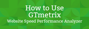 How to Use GTmetrix Website Speed Performance Analyzer 1