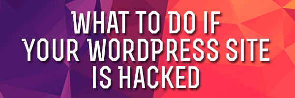 what-to-do-wordpress-hacked