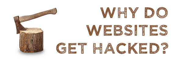 Why Do Websites Get Hacked? 1