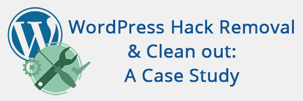 WordPress Hack Removal & Clean out: A Case Study 1
